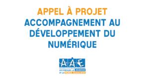 Appel à projet – Accompagnement au développement du numérique